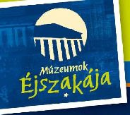 Múzeumok Éjszakája – 2011. – PROGRAM