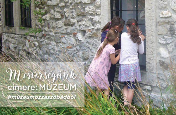 Mesterségünk címere: múzeum